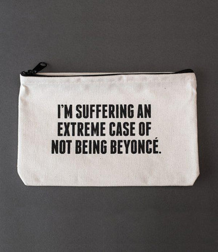 Sapling Press Suffering Not Being Beyonce Canvas Pouch