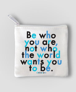 Quotable Be Who You Are Mini Pouch
