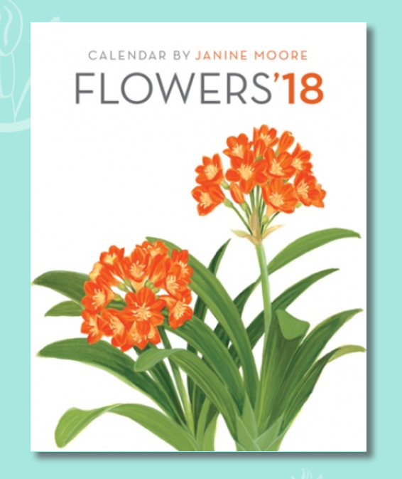 Flowers 2018 Calendar by Janine Moore - Art for Everyday