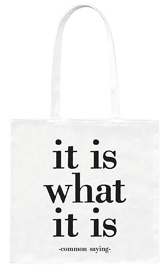 Quotable It Is What It Is Tote Bag