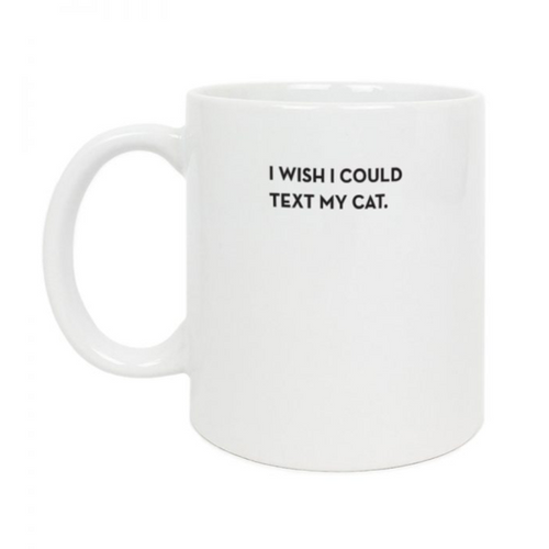 Sapling Press Wish I Could Text My Cat Ceramic Mug