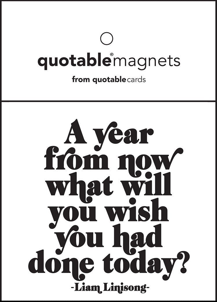Quotable A Year From Now Magnet