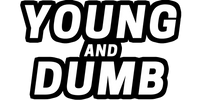 Young and Dumb
