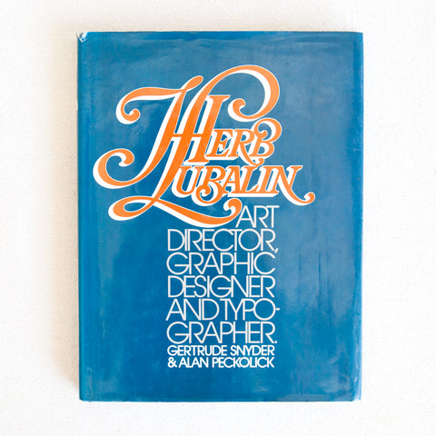 Herb Lubalin - Art Director, Graphic Designer and Typographer
