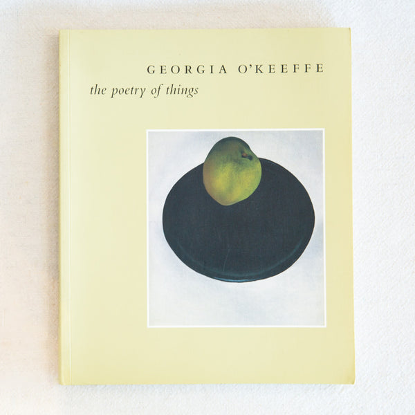 Georgia O'Keeffe - The Poetry of Things