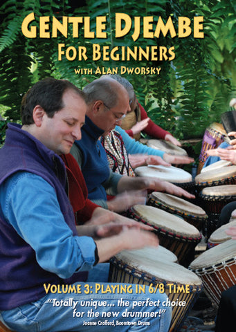 Gentle Djembe, Volume 3 DVD: Playing in 6/8 Time