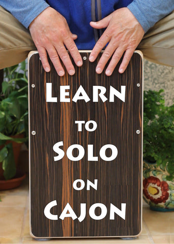 Learn to Solo on Cajon: A Step-By-Step Guide for Beginners (download)