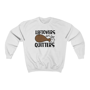 Leftovers are for Quitters Unisex Heavy Blend™ Crewneck Sweatshirt