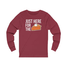 Load image into Gallery viewer, Just here for the Pie Unisex Jersey Long Sleeve Tee