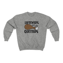 Load image into Gallery viewer, Leftovers are for Quitters Unisex Heavy Blend™ Crewneck Sweatshirt