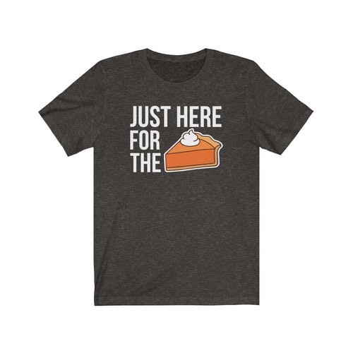 Just here for the Pie Unisex Jersey Short Sleeve Tee
