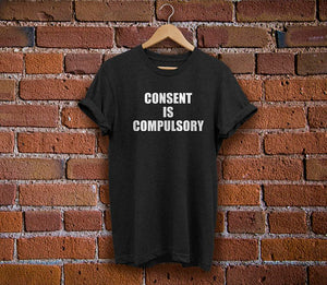 Feminist Shirt - Consent is Compulsory
