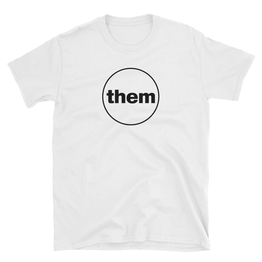 They/Them Pronouns Shirt - Trans Pride Shirt - Genderqueer Shirt - Pronoun Shirt - Gender Nonconforming T-Shirt - Unisex White Tee