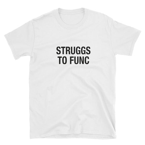 Queer Eye Struggs to Func Shirt - Unisex White Tee