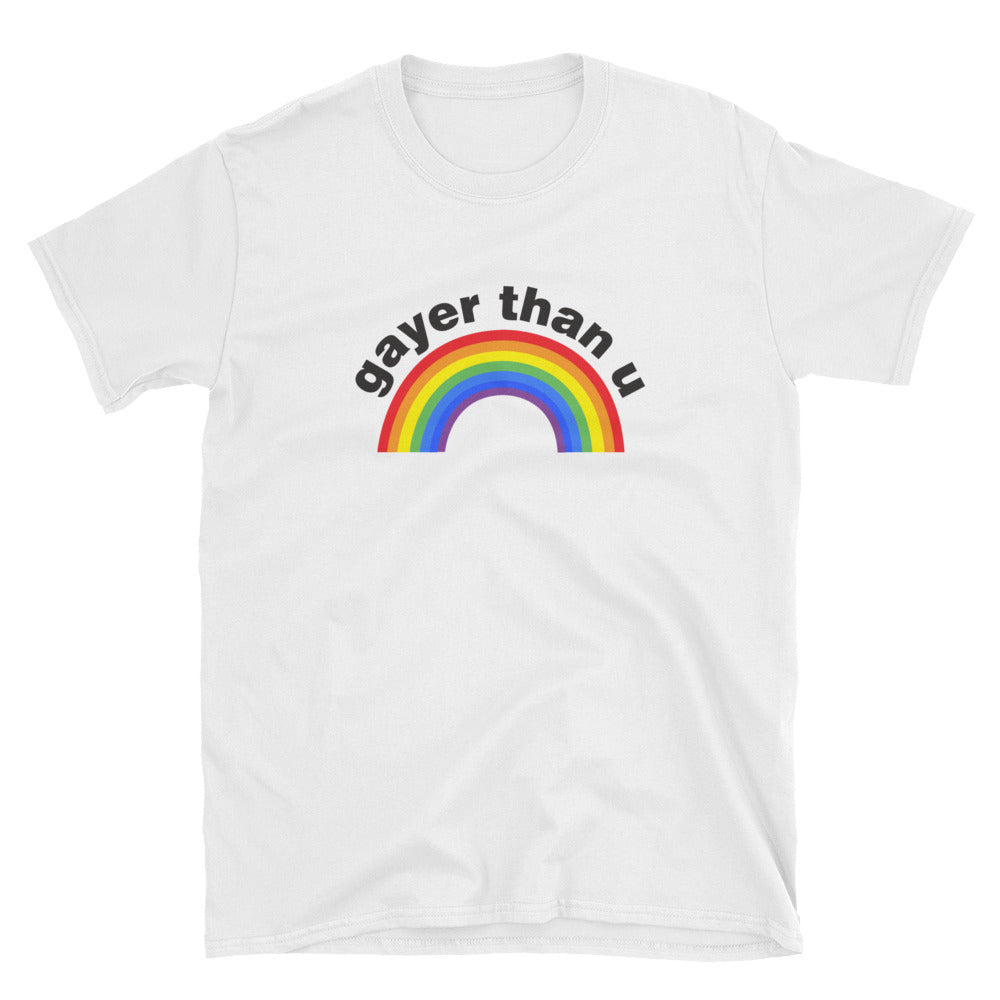 Gayer Than U Funny Gay Pride Shirt