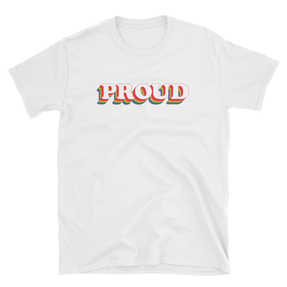 Proud Shirt - Gay Pride T-Shirt - Queer Pride Shirt - Cute Shirt for Pride - Unisex Black or White Tee