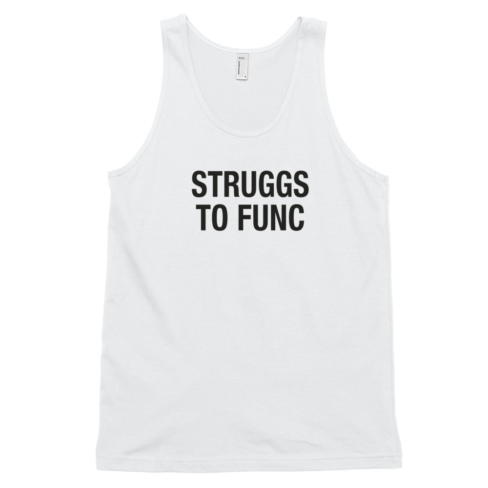 Queer Eye Shirt - Struggs to Func Shirt - Struggs to Func Tank Top - Jonathan Van Ness Saying - Queer Eye Gift - Unisex White Tank