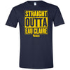 Straight Outta Eau Claire T-Shirt