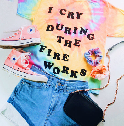 Tie Dye I Cry During The Fireworks Tee