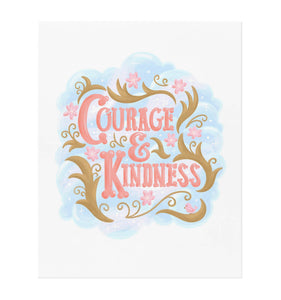 Courage and Kindness Art Print