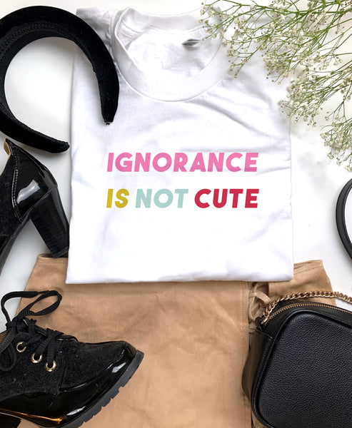 White Ignorance Is Not Cute Tee