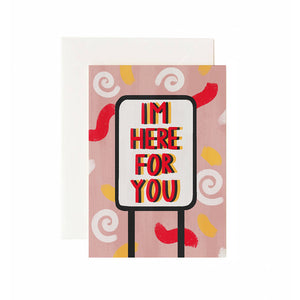 Here For You Sign Greeting Card