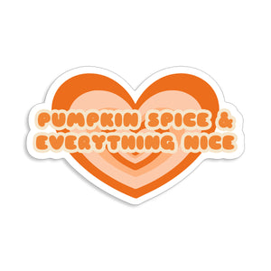 Pumpkin Spice and Everything Nice Sticker