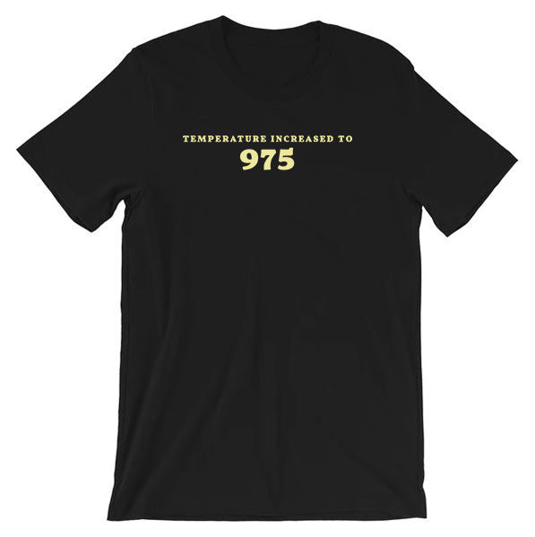 Temperature Increased to 975 Tee