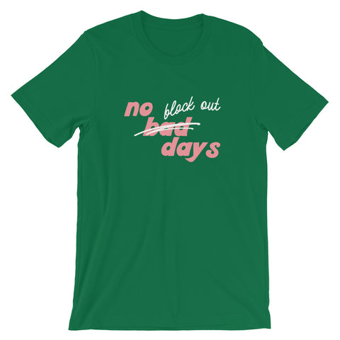 No Block Out Days Tee