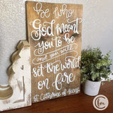 Be who God meant You to be handmade sign