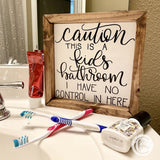 Caution this is a kids bathroom handmade sign