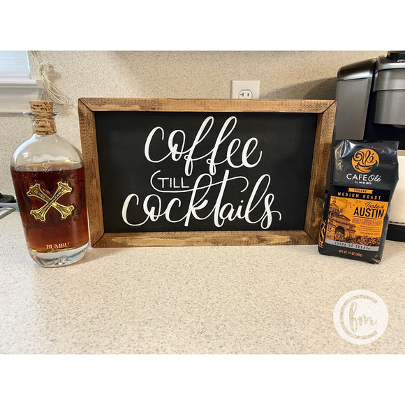 Coffee till cocktails handmade sign