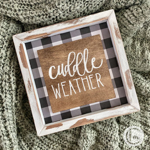 Cuddle weather handmade sign