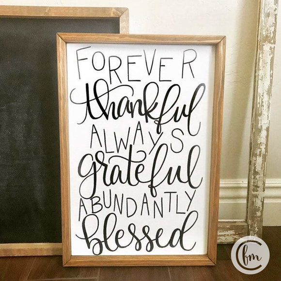 Forever Thankful Always Grateful Abundantly Blessed handmade sign