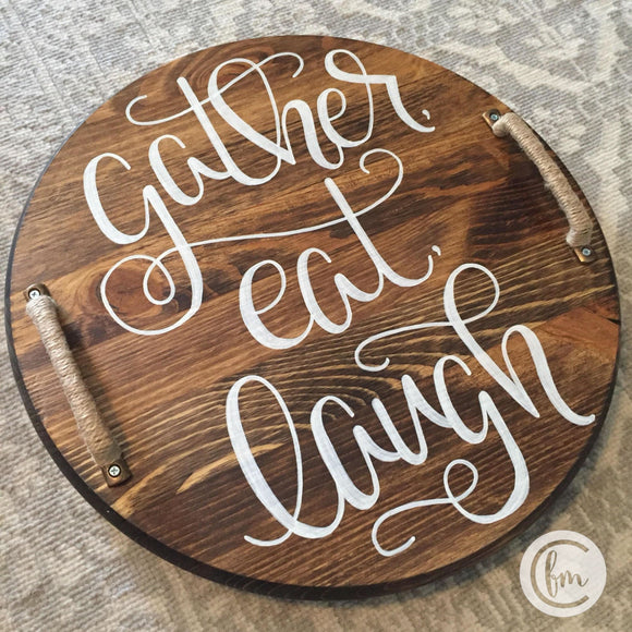 Gather Eat Laugh tray or lazy susan