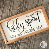 Holy Spirit you are Welcome Here handmade sign