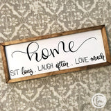 HOME sit long laugh often love much handmade sign