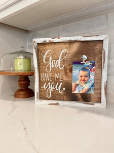 God gave me You photo frame handmade sign
