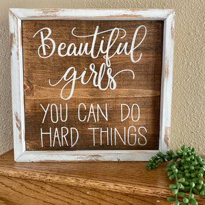 You can do hard things handmade sign