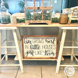 Love Grows Best in Little Houses just Like This handmade sign