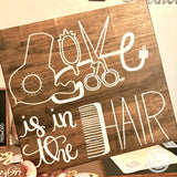 Love is in the Hair handmade sign