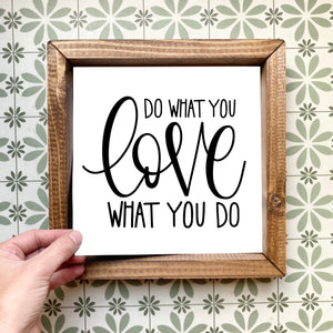 Do what you love, love what you do magnetic design (design only, frame not included)