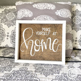 Make yourself at Home handmade sign