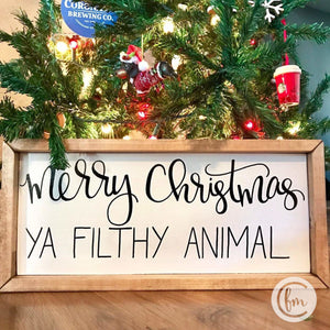 Merry Christmas Ya Filthy Animal handmade sign