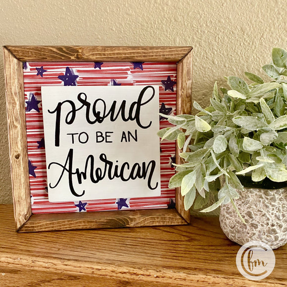 Proud to be an American handmade sign