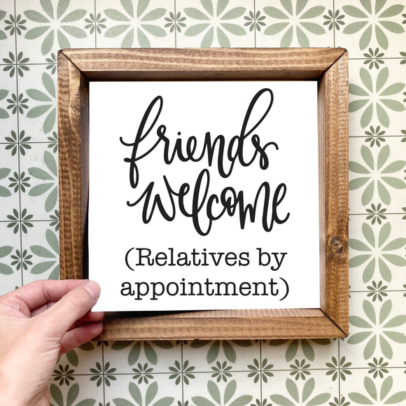 Friends welcome (relatives by appointment) magnetic design (design only, frame not included)