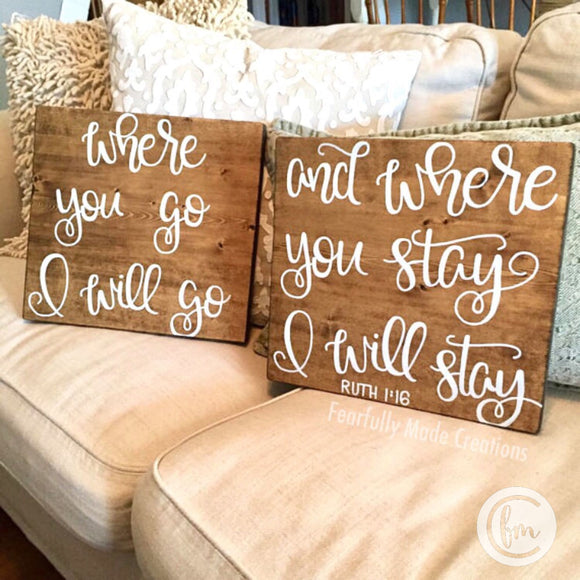 Ruth 1:16 Where you go I will go and Where you Stay I will Stay sign pair