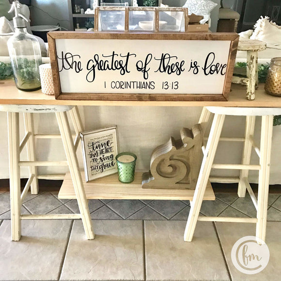 The greatest of these is love 1 Corinthians 13:13 handmade sign