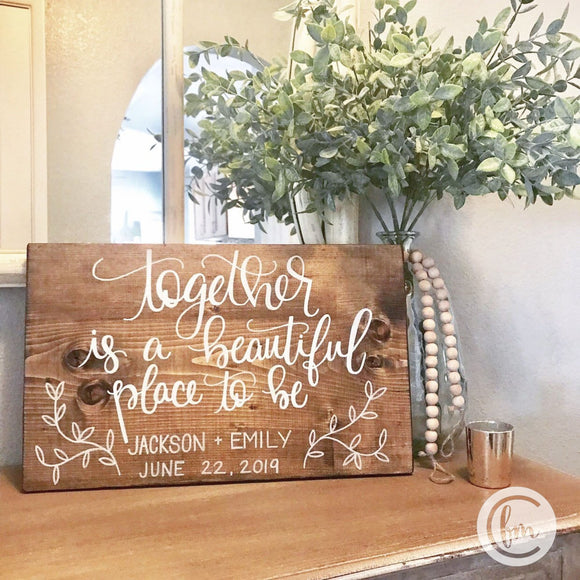 Together is a Beautiful Place to Be handmade sign