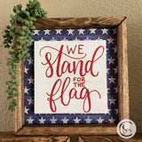 We stand for the flag handmade sign